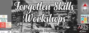Forgotten Skills Workshop @ Downtown Renaissance District  | Hopkinsville | Kentucky | United States