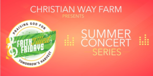 Faith Filled Fridays- Featuring Edgewood Baptist Praise Team @ Christian Way Farms | Hopkinsville | Kentucky | United States