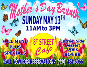 2nd Annual Mother's Day Brunch @ 8th Street Cafe, Main Street Tavern & The Keach | Hopkinsville | Kentucky | United States