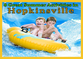 Things to do in Hopkinsville this Summer